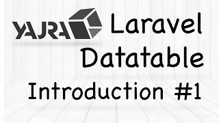 YajraBox Laravel Datatable | Introduction #1