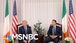 Ignorant Donald Trump Remarks In Ireland Force Irish PM's Clarification | Rachel Maddow | MSNBC