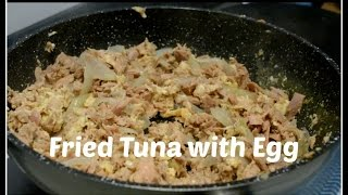 Fried tuna with eggs