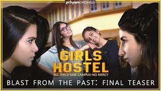 Girls Hostel | Final Teaser - Blast from the Past | Girliyapa Originals