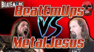 BeatEmUps vs MetalJesusRocks - GAMER VS GAMER