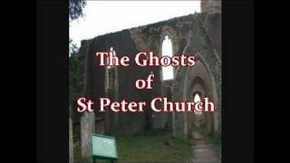 THE HAUNTED RUINS OF ST PETER`S CHURCH