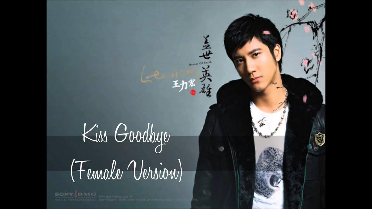 Kiss Goodbye (Female Version) - Wang Lee Hom [Lyrics in ...