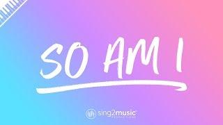So Am I (Piano Karaoke Instrumental) Ava Max