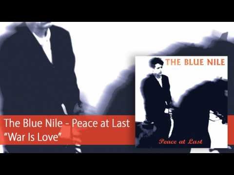 The Blue Nile - War Is Love (Official Audio)