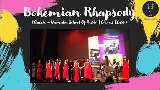Bohemian Rhapsody (Queen) by Yamaha School of Music Chorus Class
