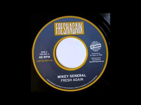 MIKEY GENERAL - Fresh Again / I Said No