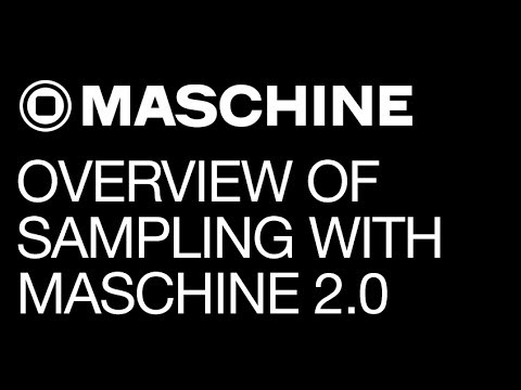 Maschine tutorial - In-Depth Overview of Sampling with Maschine 2.0
