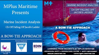 Marine Incident | BowTie Analysis |  Ch off Falling off Jacob's Ladder | M+