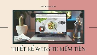 thiet ke website kiem tien webduynhi