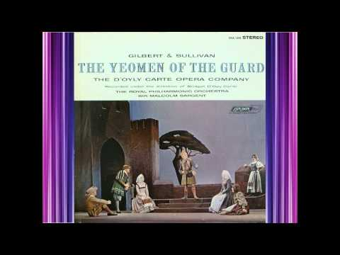 Yeomen Of The Guard (Act 1) - D'Oyly Carte - Gilbert & Sullivan