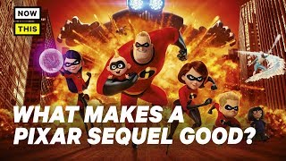 Incredibles 2: What Makes a Pixar Sequel Good? | NowThis Nerd