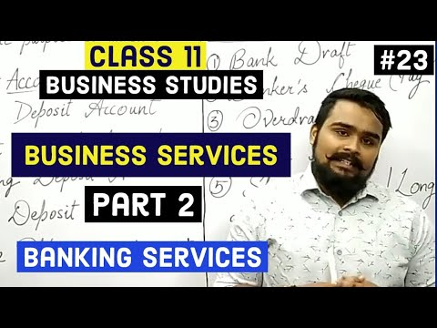 #23 – Banking | Business Services | Class 11| Business Studies|