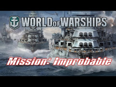 World Of Warships - Mission:Improbable
