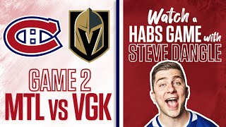Re-Watch Montreal Canadiens vs. Vegas Golden Knights Game 2 LIVE w/ Steve Dangle