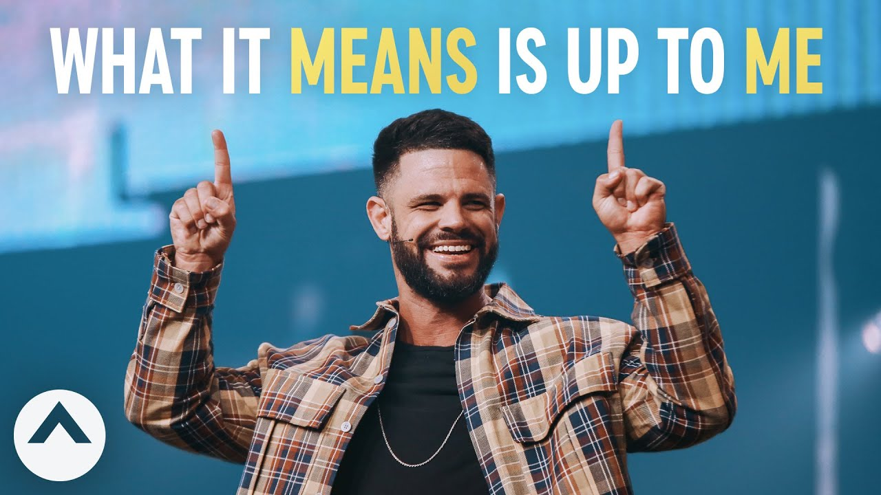 What It Means Is Up To Me | Pastor Steven Furtick | Elevation Church