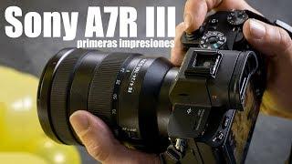Sony A7R III: primeras impresiones