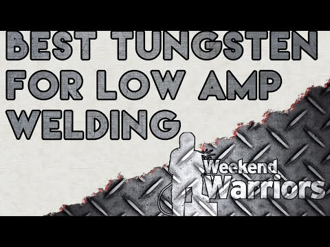 What is the Best Tungsten for Welding at Low AMPs? | Weld.com Forum