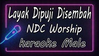 Download lagu Layak Dipuji Disembah – NDC Worship