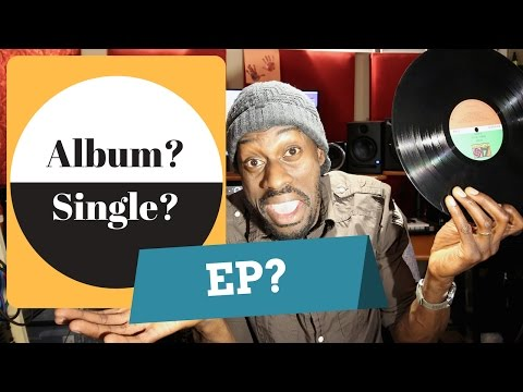 Single, Ep, & Album -What's the Difference?