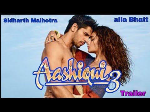 Ashiqui 3, Ashiqui 3 trailer, Ashiqui 2, Ashiqui, Sidharth Malhotra, Alia Bhatt
