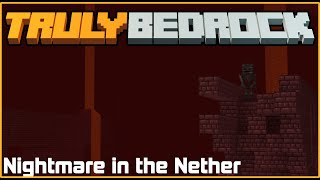 Nightmare in the Nether! | TrulyBedrock SMP: Season 1 - Ep. 20