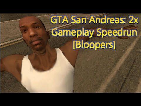 GTA San Andreas - 2x Gameplay Speedrun Bloopers