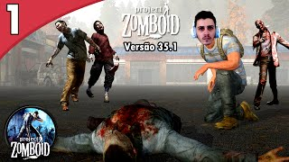Project Zomboid - O INICIO DO APOCALIPSE ZUMBI! #1 ( GAMEPLAY / PC / PTBR PORTUGUÊS ) HD