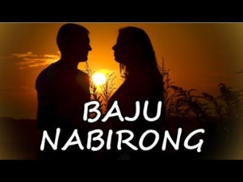BAJU NABIRONG (Lirik & Artinya)