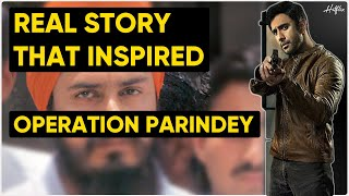 OPERATION PARINDEY: REAL STORY THAT INSPIRED THIS ZEE5 ORIGINAL