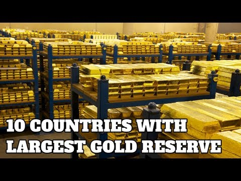 Top 10 Countries With Largest Gold Reserves 2018