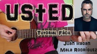 "Cómo tocar ""USTED"" Juan Magan Ft. Mala Rodríguez en Guitarra. TUTORIAL FÁCIL"