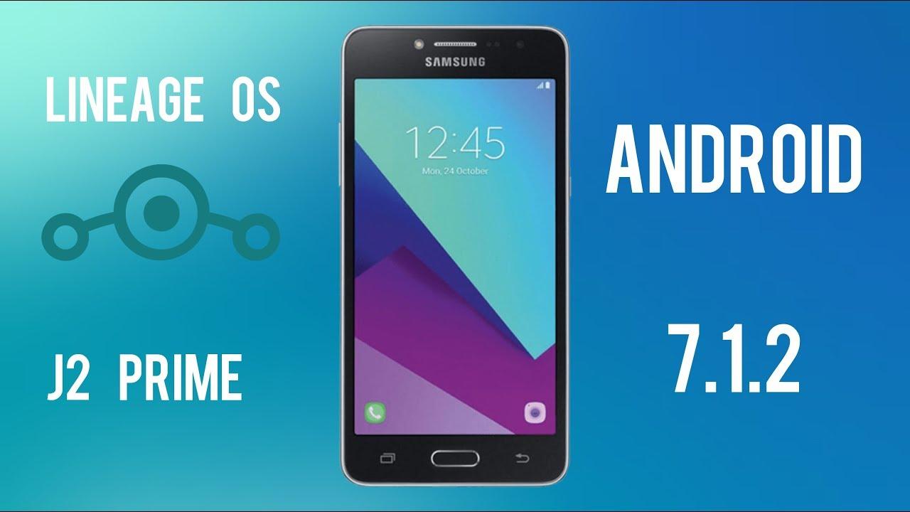 Lineage OS 14 1 Alpha para el Grand Prime Plus/J2 Prime g533m (Android  7 1 2)
