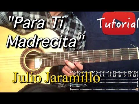 Para Ti Madrecita - Julio Jaramillo Tutorial/Cover Guitarra