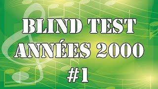 BLIND TEST ANNÉES 2000 (80 EXTRAITS) - AVEC RÉPONSES #1