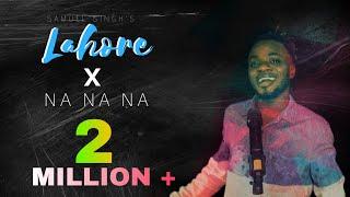 Lahore X J Star Na Na Na Na Afro-Pop Mashup - Samuel Singh   Prod. by King Flame