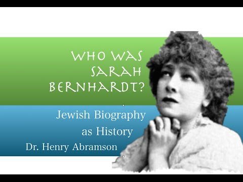 Sarah Bernhardt: Jews and the Culture of Celebrity Dr. Henry