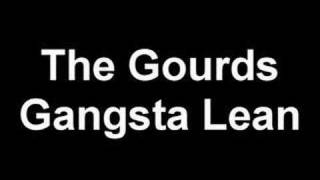 The Gourds - Gangsta Lean