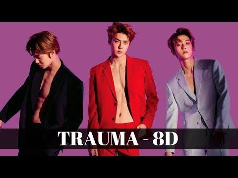 [8D] Trauma (트라우마) - EXO 엑소