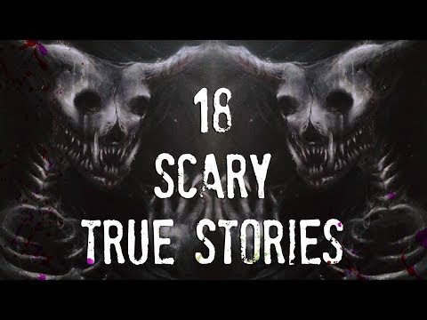 Top 18 Scary TRUE Stories Compilation | March - October 2017