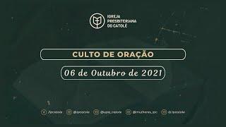 Culto de Oração - 06/10/2021