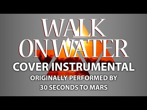 Walk On Water (Cover Instrumental) [In the Style of 30 Seconds to Mars]