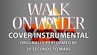 Walk On Water Cover Instrumental In The Style Of 30 Seconds To Mars