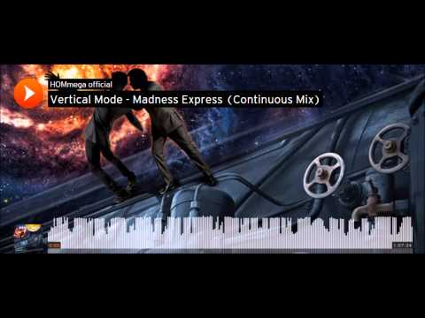 Vertical Mode - Madness Express (Continuous Mix)