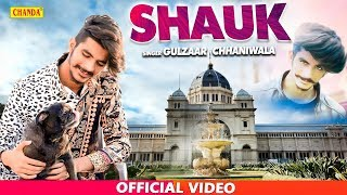 Gulzaar Chhaniwala SHAUK ( Official Full ) Kanya | New Haryanvi Songs 2019 | Chanda