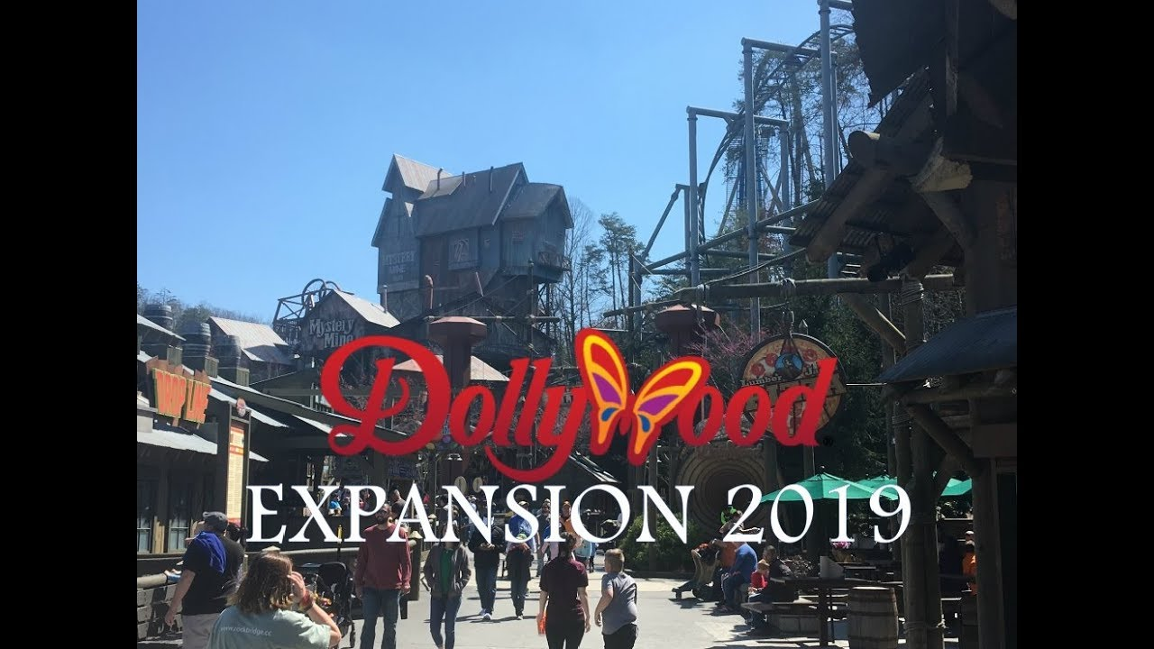 Dollywood Expansion 2019!