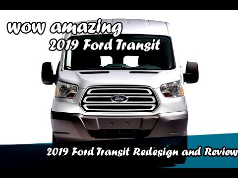 2019 Ford Transit Redesign