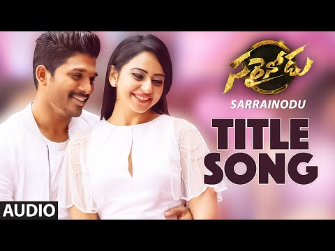 "Sarrainodu Full Song (Audio) || ""Sarrainodu"" || Allu Arjun, Rakul Preet Singh, Catherine Tresa"
