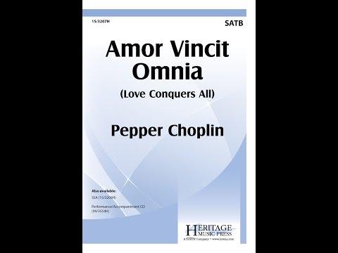Amor Vincit Omnia (SATB) - Pepper Choplin