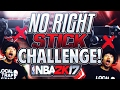 No Right Stick Challenge Against Trash Talkers In The Stage  LMAO      Nba 2k17